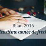 Mon bilan de 2016 – Ma deuxième année de freelance