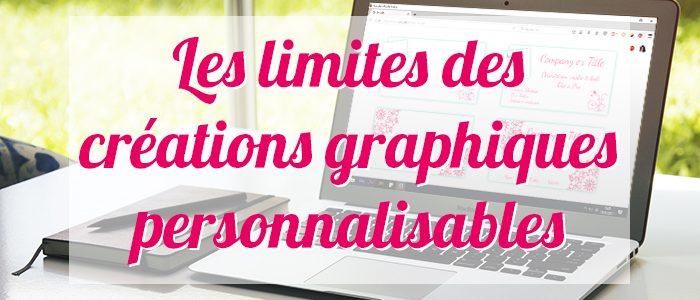 Les limites du graphisme «tout-fait» à personnaliser