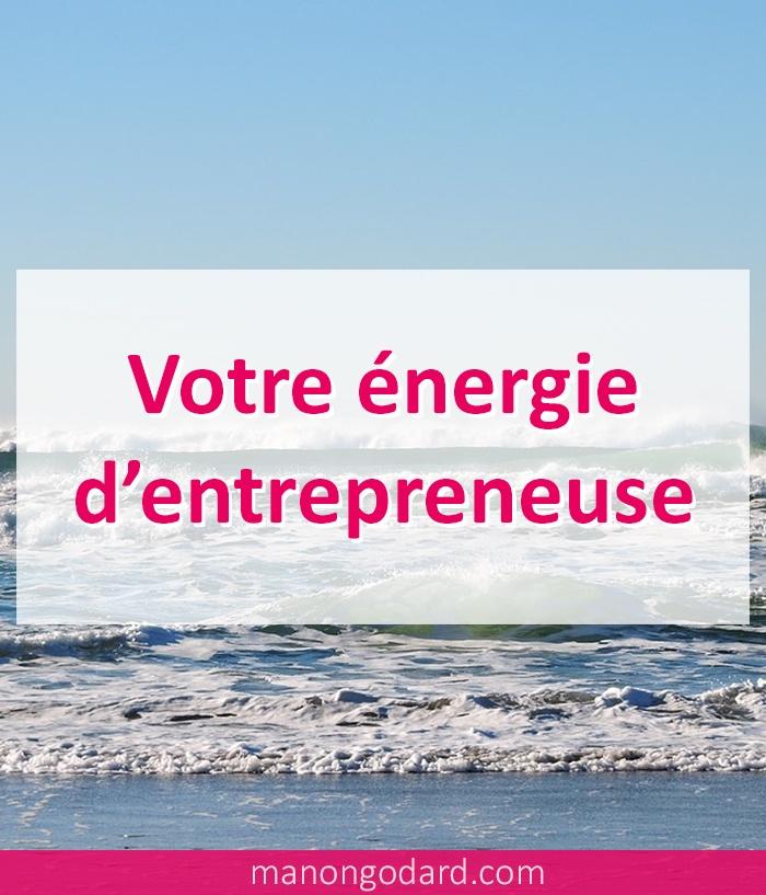 Votre énergie d'entrepreneuse