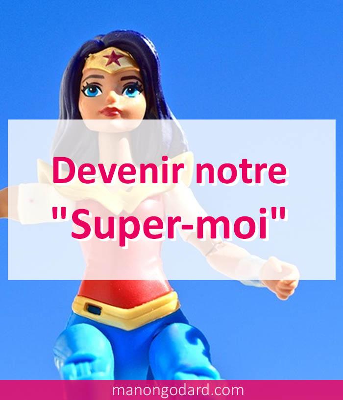 """Devenir notre """"Super-moi"""""""