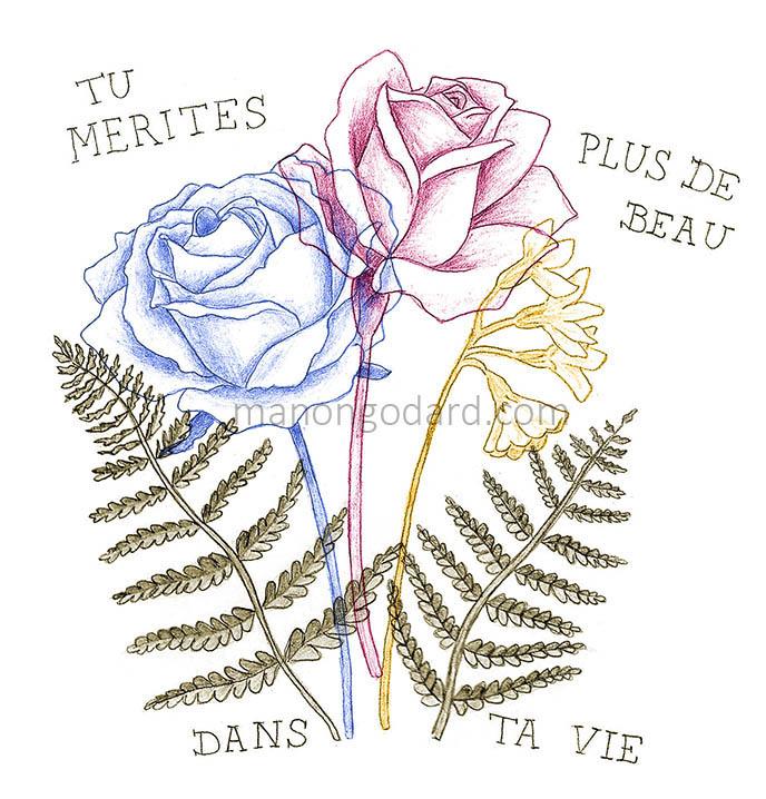 Tu merites plus de beau dans ta vie - Illustration fleurs crayon - Manon Godard