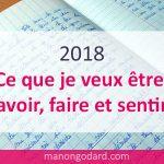 2018 : ce que je veux être, avoir, faire et sentir