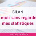 1 mois sans regarder mes statistiques : mon bilan