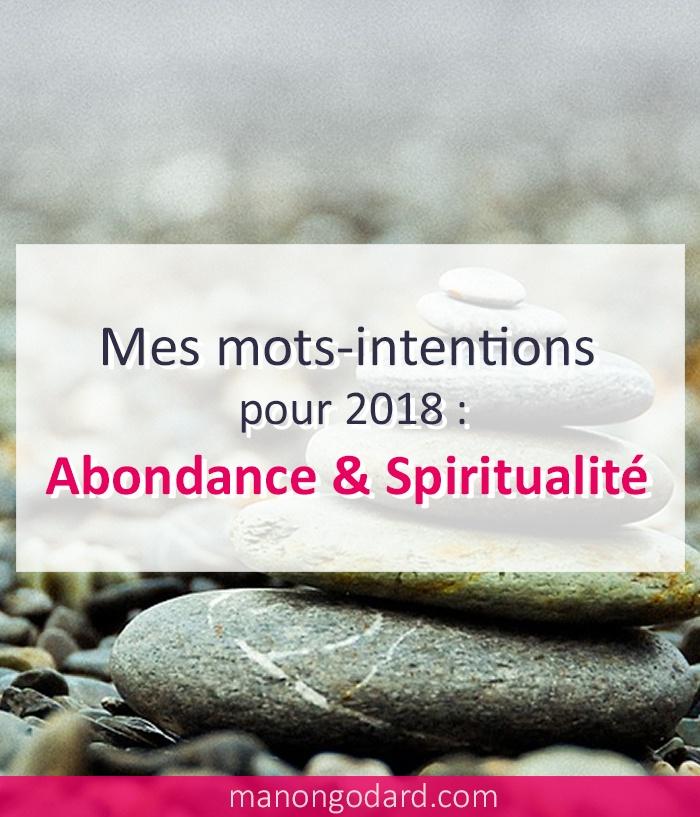 Mes mots-intentions pour 2018 : abondance et spiritualité