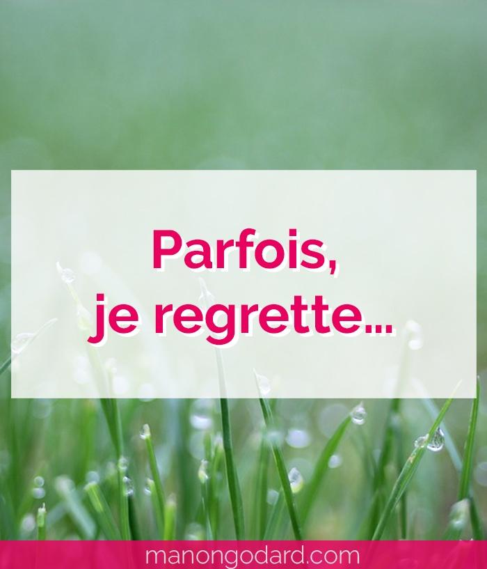 """""""Parfois je regrette"""" par Manon Godard"""