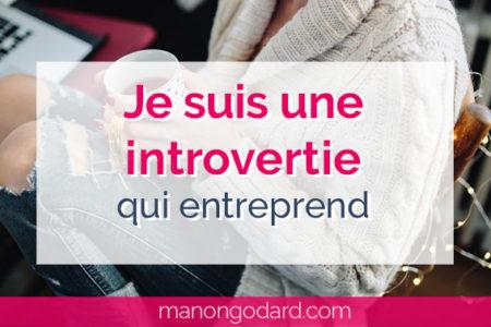"""""""Je suis une introvertie qui entreprend"""" par Manon Godard"""