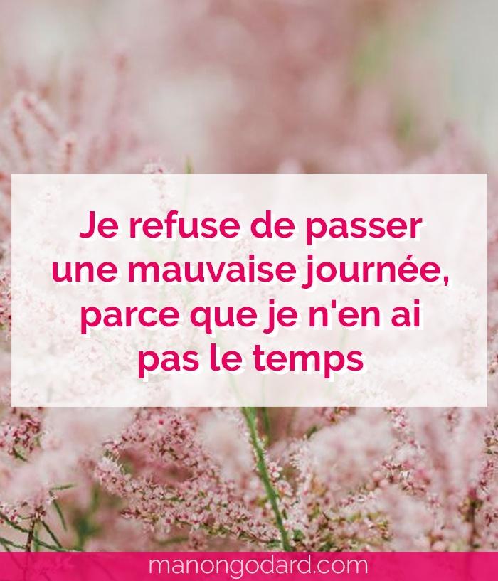 """""""Je refuse de passer une mauvaise journée, parce que je n'en ai pas le temps"""" par Manon Godard"""