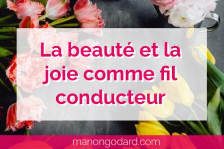 """""""La beauté et la joie comme fil conducteur"""" par Manon Godard"""