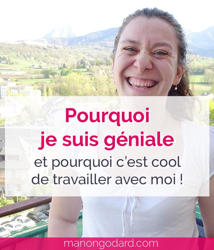 """""""Pourquoi je suis géniale et pourquoi c'est cool de travailler avec moi"""" par Manon Godard"""