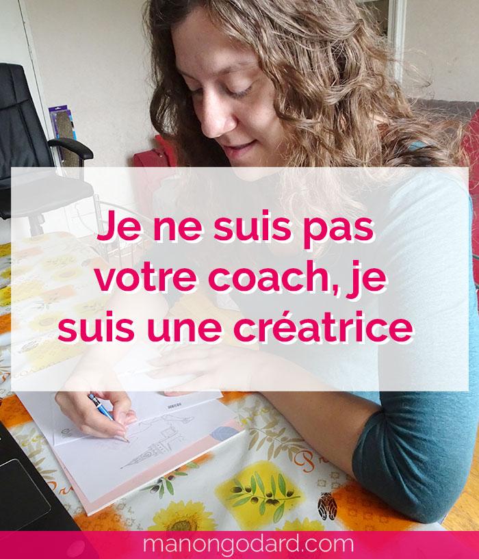 """""""Je ne suis pas votre coach, je suis une créatrice"""" par Manon Godard"""