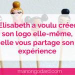 Elisabeth a voulu créer son logo elle-même, elle vous partage son expérience