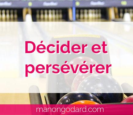 """""""Décider et persévérer"""" par Manon Godard"""