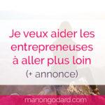 Je veux aider les entrepreneuses à aller plus loin (+ annonce)