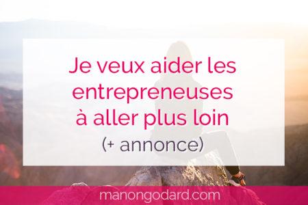 """""""Je veux aider les entrepreneuses à aller plus loin (+ annonce)"""" par Manon Godard"""