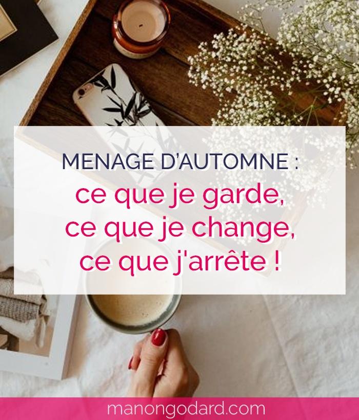 """""""Ménage d'automne : ce que je garde, ce que je change, ce que j'arrête !"""" par Manon Godard"""