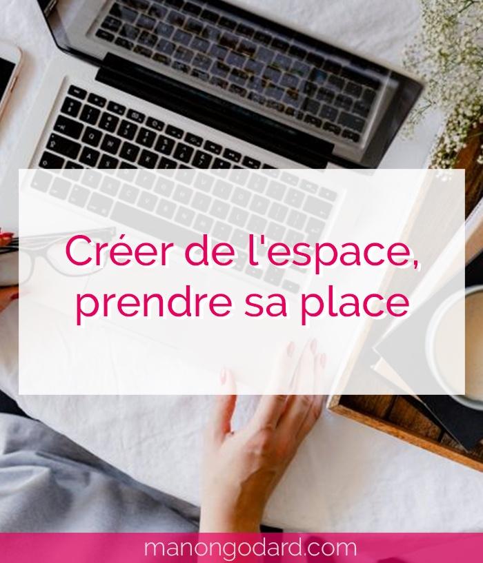 """""""Créer de l'espace, prendre sa place"""" par Manon Godard"""