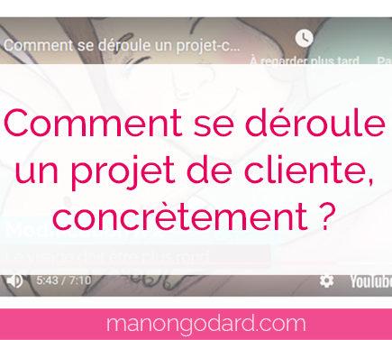 """""""Comment se déroule un projet de cliente, concrètement ?"""" par Manon Godard"""