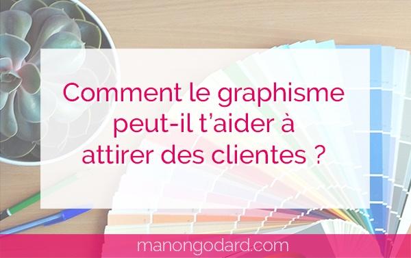 """""""Comment le graphisme peut-il t'aider à attirer des clientes ?"""" par Manon Godard"""