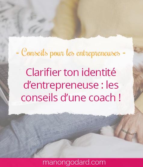 """""""Clarifier ton identité d'entrepreneuse : les conseils d'une coach !"""" par Manon Godard"""