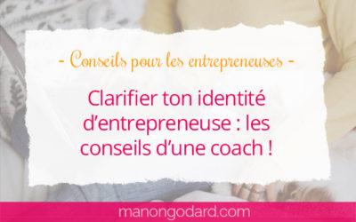 Clarifier ton identité d'entrepreneuse : les conseils d'une coach !