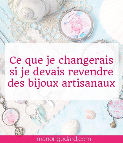 """""""Ce que je changerais si je devais revendre des bijoux artisanaux"""" par Manon Godard"""