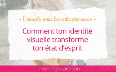 Comment ton identité visuelle transforme ton état d'esprit