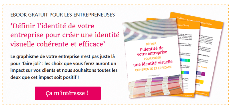 """Mon ebook gratuit pour les entrepreneuses : """"Définir l'identité de votre entreprise pour créer une identité visuelle efficace - Cliquez pour en savoir plus !"""